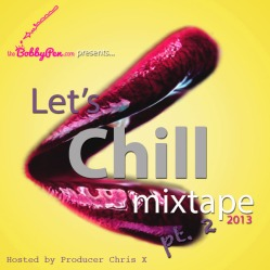 TheBobbyPen.com Let's Chill Mixtape 2