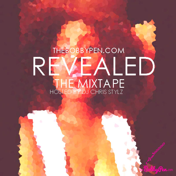 "TheBobbyPen.com's Exclusive Mixtape ""Revaled : The Mixtape Spring 2013 [DOWNLOAD]"